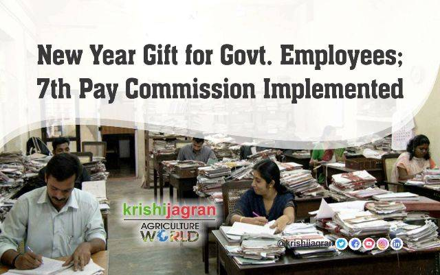 New Year Gift for Govt. Employees: 7th Pay Commission ...